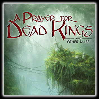 A Prayer for Dead Kings